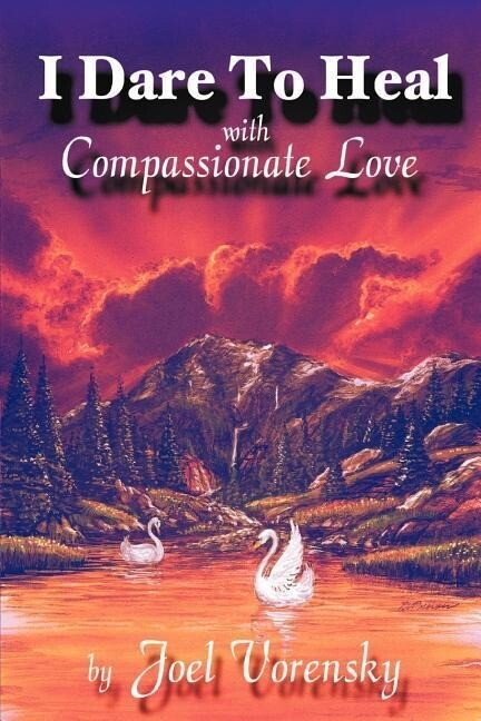 I Dare to Heal: With Compassionate Love als Taschenbuch