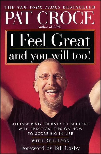 I Feel Great and You Will Too!: An Inspiring Journey of Success with Practical Tips on How to Score Big in Life als Taschenbuch