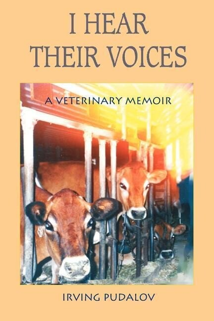 I Hear Their Voices: A Veterinary Memoir als Taschenbuch