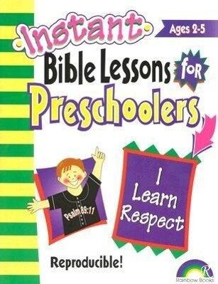 Instant Bible Lessons: I Learn Respect: Preschoolers als Taschenbuch