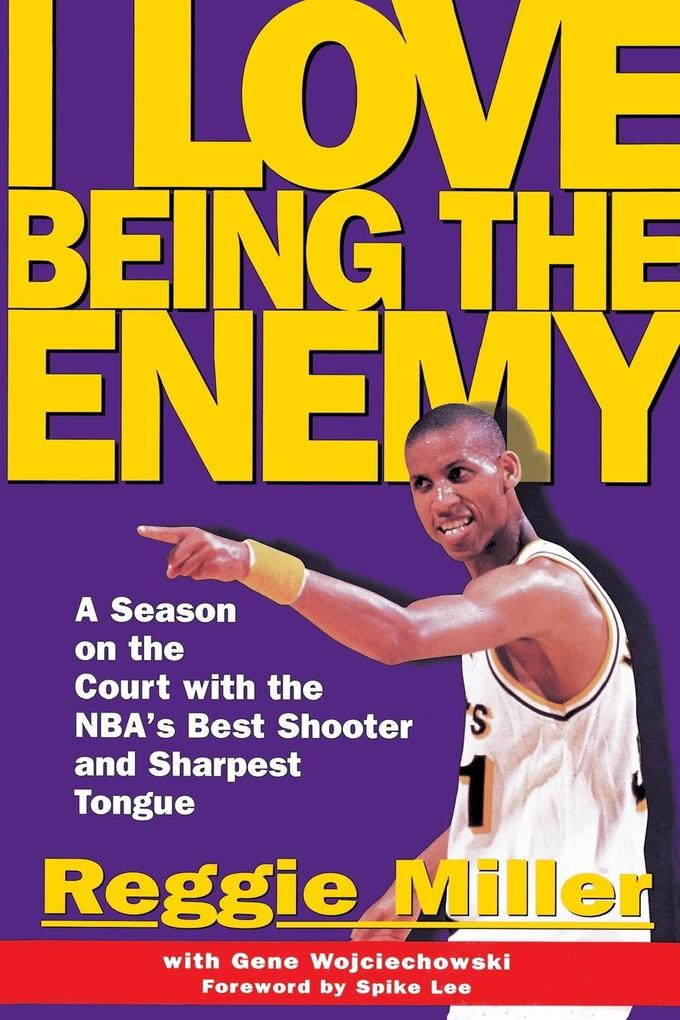 I Love Being the Enemy: A Season on the Court with the Nba's Best Shooter and Sharpest Tongue als Taschenbuch
