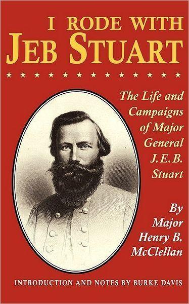 I Rode with Jeb Stuart: The Life and Campaigns of Major General J. E. B. Stuart als Taschenbuch