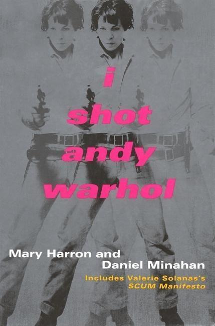 I Shot Andy Warhol: Includes Valerie Solanas's Scum Manifesto als Taschenbuch
