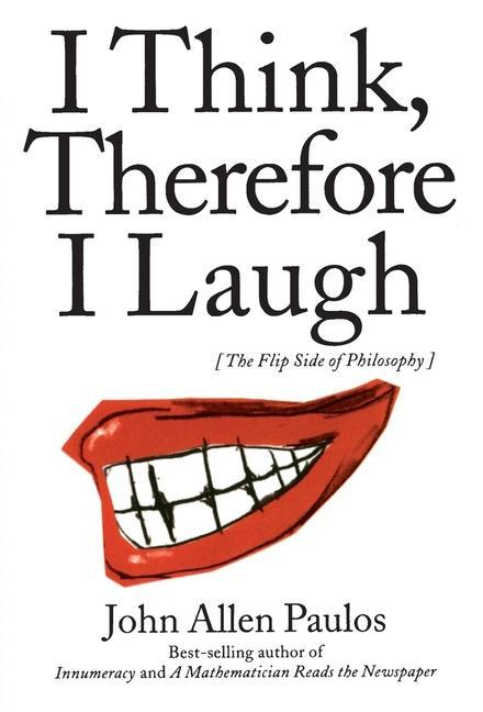 I Think, Therefore I Laugh: The Flip Side of Philosophy als Taschenbuch