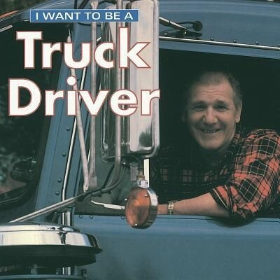I Want to Be a Truck Driver als Buch