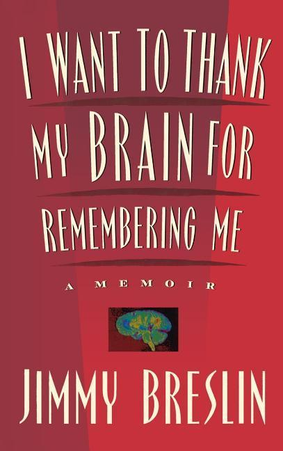 I Want to Thank My Brain for Remembering Me: A Memoir als Buch