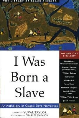 I Was Born a Slave: An Anthology of Classic Slave Narratives: 1772-1849 als Taschenbuch