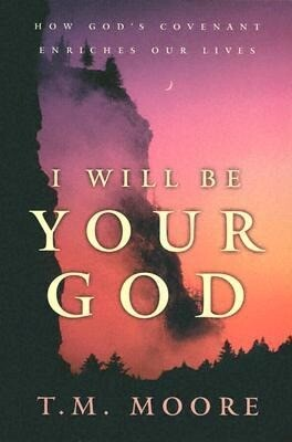 I Will Be Your God: How God's Covenant Enriches Our Lives als Taschenbuch