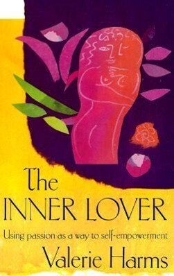 The Inner Lover: Using Passion as a Way to Self-Empowerment als Taschenbuch