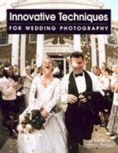 Innovative Techniques for Wedding Photography als Taschenbuch