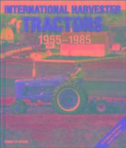 International Harvester Tractors, 1955-1985 als Buch