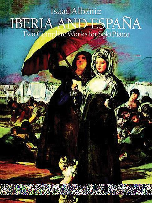 Iberia and Espana: Two Complete Works for Solo Piano als Taschenbuch