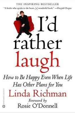 I'd Rather Laugh: How to Be Happy Even When Life Has Other Plans for You als Taschenbuch