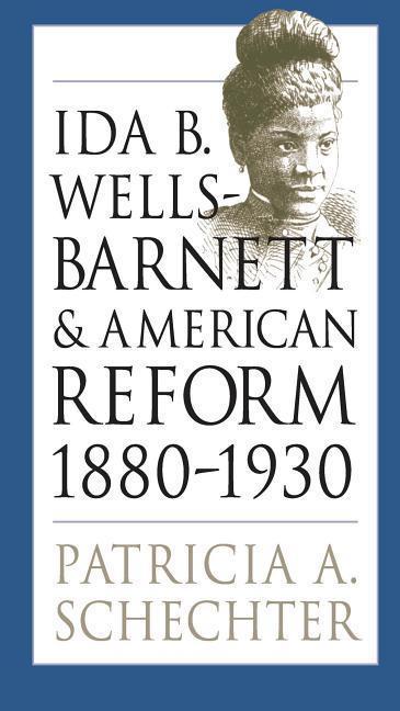 Ida B. Wells-Barnett and American Reform, 1880-1930 als Taschenbuch