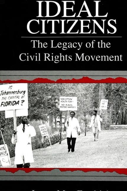 Ideal Citizens: The Legacy of the Civil Rights Movement als Taschenbuch