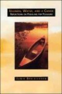 Idleness Water & a Canoe als Taschenbuch