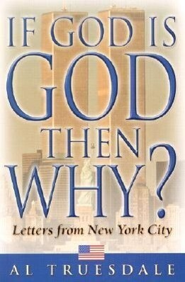 If God is God Then Why?: Letters from New York City als Taschenbuch