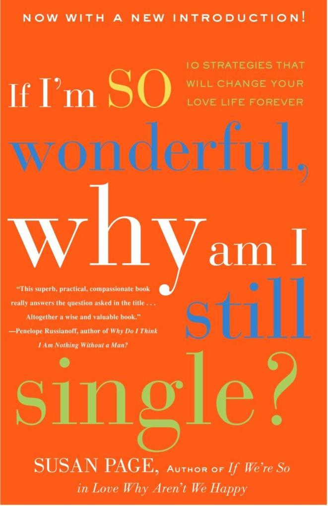 If I'm So Wonderful, Why Am I Still Single?: Ten Strategies That Will Change Your Love Life Forever als Taschenbuch