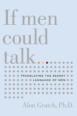 If Men Could Talk...: Translating the Secret Language of Men als Taschenbuch