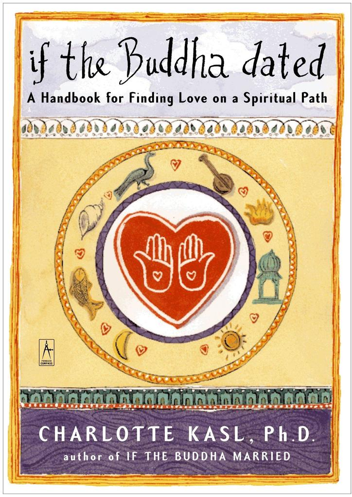 If the Buddha Dated: A Handbook for Finding Love on a Spiritual Path als Taschenbuch