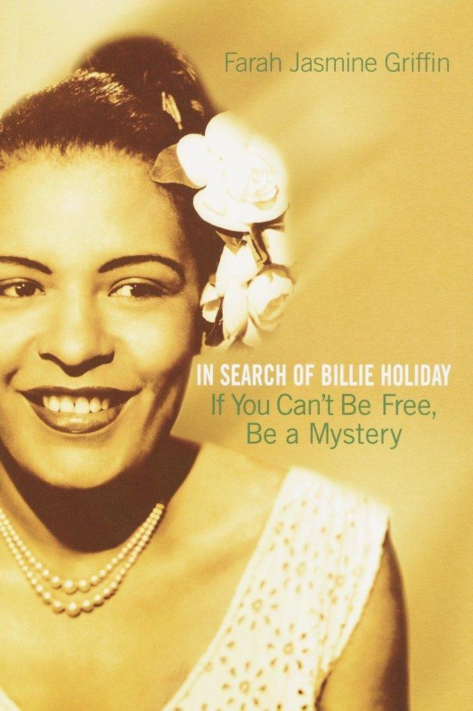 If You Can't Be Free, Be a Mystery: In Search of Billie Holiday als Taschenbuch