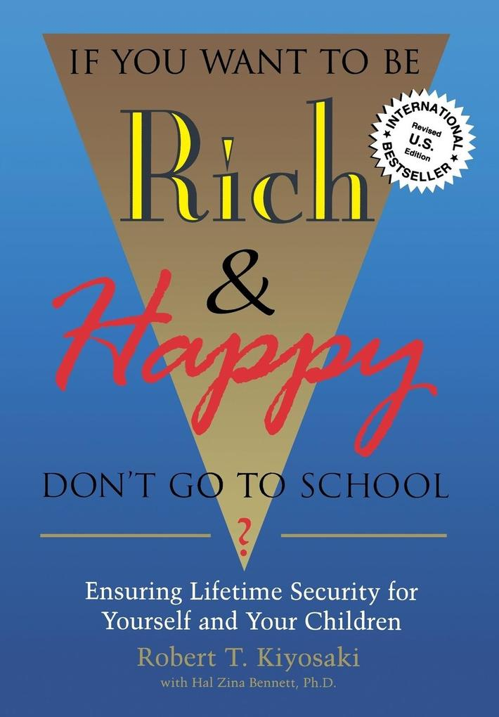 If You Want To Be Rich & Happy Don't Go To School als Buch