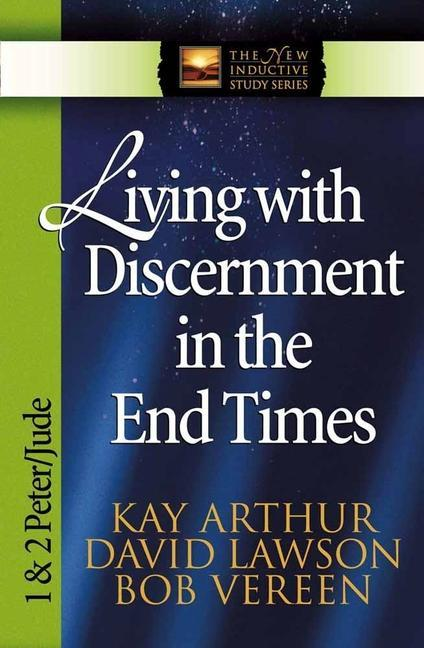 Living with Discernment in the End Times: 1 & 2 Peter and Jude als Taschenbuch