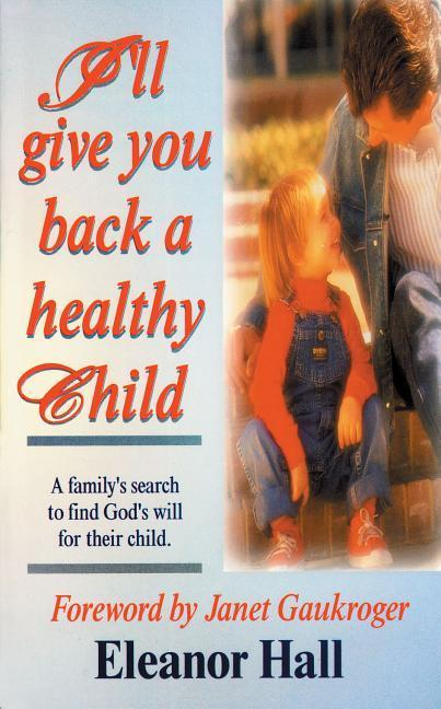 I'll Give You Back a Healthy Child als Taschenbuch