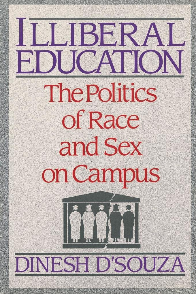 Illibereal Education: The Politics of Race and Sex on Campus als Taschenbuch