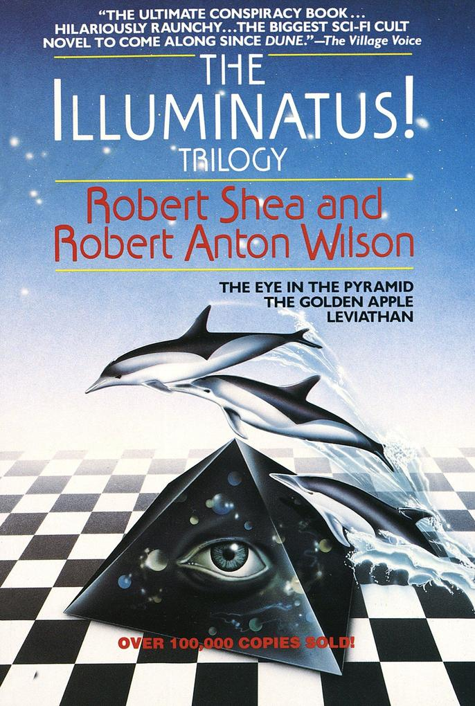 The Illuminatus! Trilogy: The Eye in the Pyramid, the Golden Apple, Leviathan als Taschenbuch