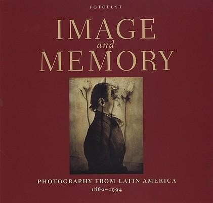 Image and Memory: Photography from Latin America, 1866-1994 als Buch