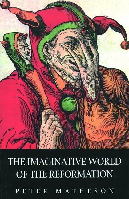 The Imaginative World of the Reformation als Taschenbuch