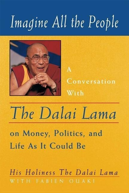 Imagine All the People: A Conversation with the Dalai Lama on Money, Politics, and Life as It Could Be als Taschenbuch
