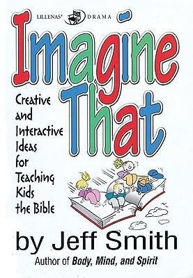 Imagine That: Creative and Interactive Ideas for Teaching Kids the Bible als Taschenbuch
