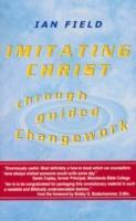 Imitating Christ Through Guided Changework als Taschenbuch