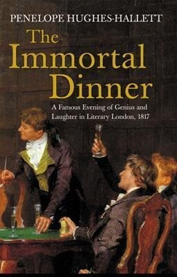 The Immortal Dinner: A Famous Evening of Genius and Laughter in Literary London, 1817 als Buch