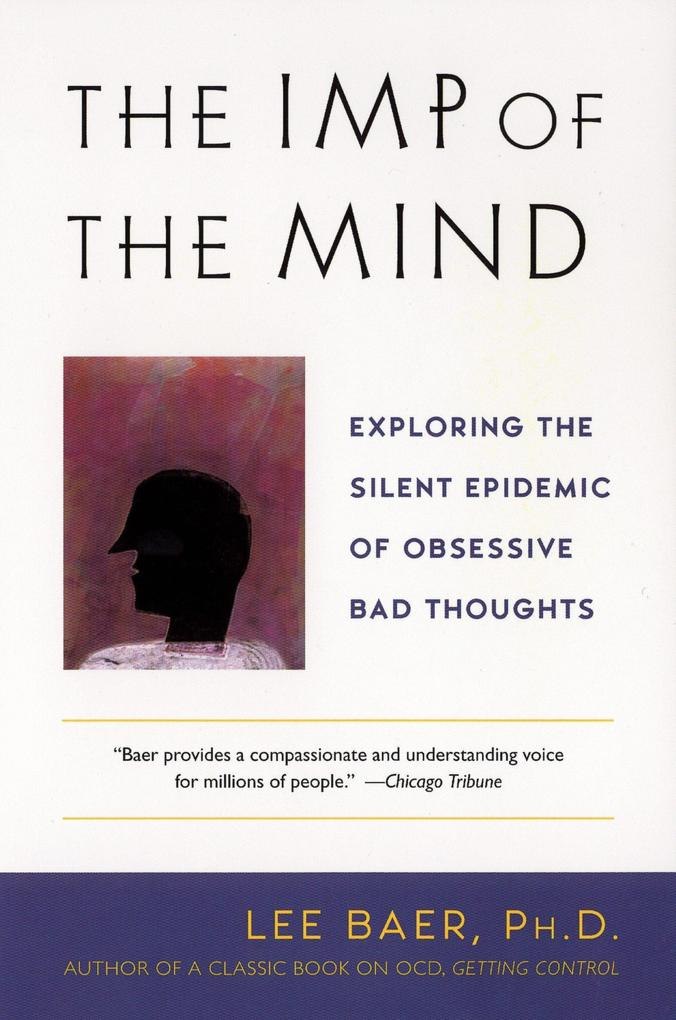 The Imp of the Mind: Exploring the Silent Epidemic of Obsessive Bad Thoughts als Taschenbuch