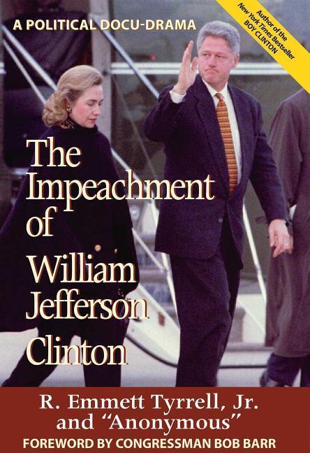 The Impeachment of William Jefferson Clinton: A Political Docu-Drama als Buch