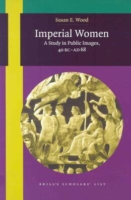 Imperial Women: A Study in Public Images, 40 BC-AD 68 als Taschenbuch