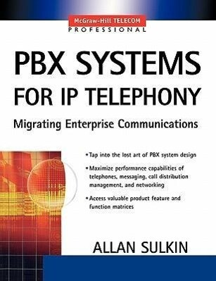 Pbx Systems for IP Telephony, Migrating Enterprise Communications als Taschenbuch