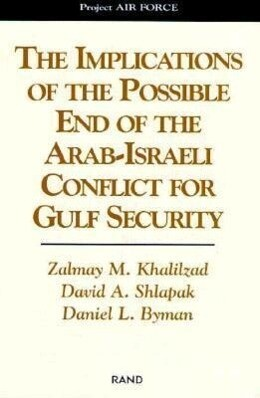 The Implications of the Possible End of the Arab-Israeli Conflict to Gulf Security als Taschenbuch