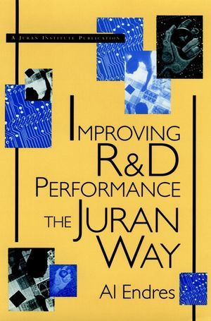 Improving R&d Performance: The Juran Way als Buch