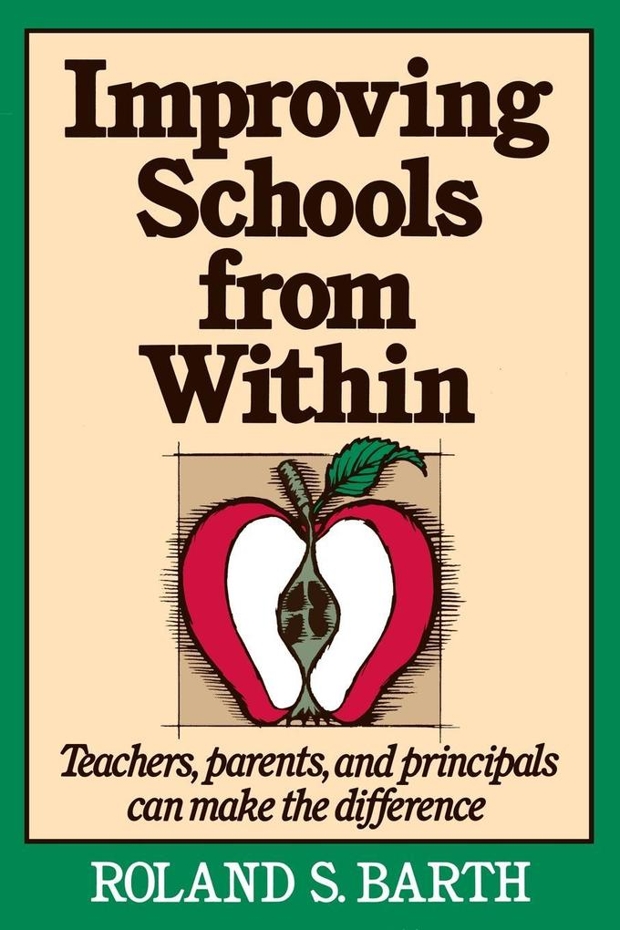 Improving Schools from Within: Teachers, Parents, and Principals Can Make the Difference als Taschenbuch