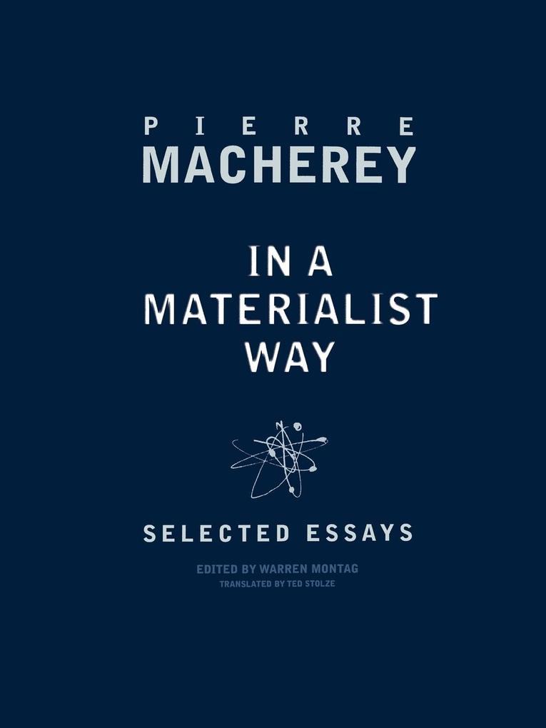 In a Materialist Way: Selected Essays by Pierre Macherey als Buch