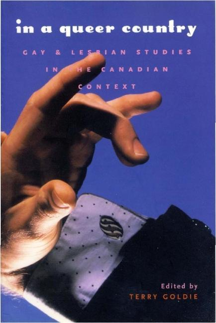 In a Queer Country: Gay & Lesbian Studies in the Canadian Context als Taschenbuch