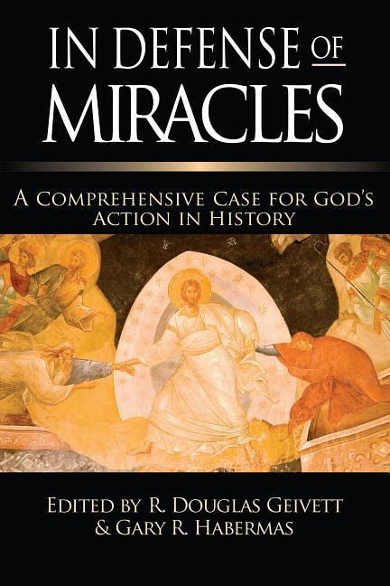 In Defense of Miracles: A Comprehensive Case for God's Action in History als Taschenbuch