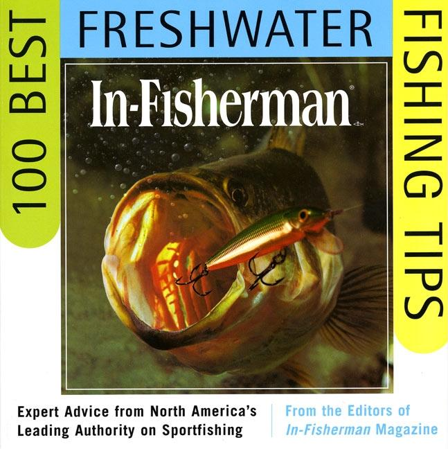 In-Fisherman 100 Best Freshwater Fishing Tips: Expert Advice from North America's Leading Authority on Sportfishing als Taschenbuch