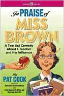 In Praise of Miss Brown: A Two-Act Comedy about a Teacher and Her Influence als Taschenbuch
