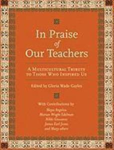 In Praise of Our Teachers: A Multicultural Tribute to Those Who Inspired Us als Buch
