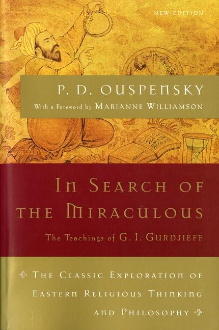 In Search of the Miraculous: The Definitive Exploration of G. I. Gurdjieff's Mystical Thought and Universal View als Taschenbuch